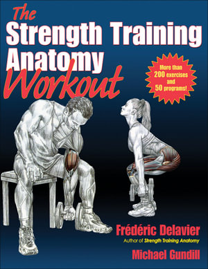 The Strength Training Anatomy Workout - Frederic Delavier