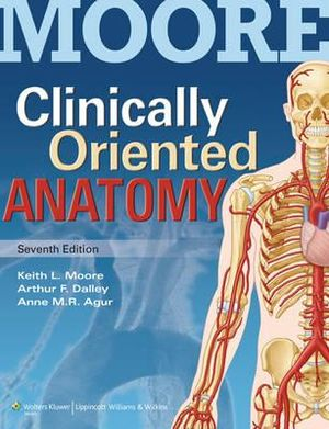 Clinically Oriented Anatomy with Access Code : 7th Edition - Keith L Moore