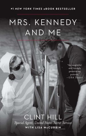 Mrs. Kennedy and Me - Clint Hill