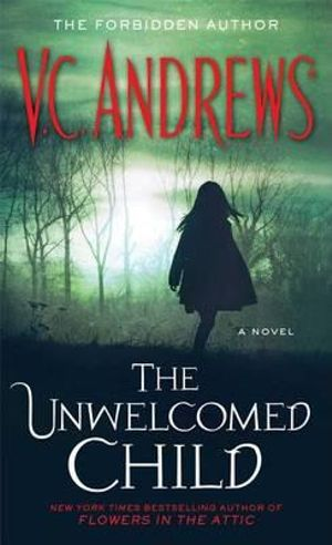 The Unwelcomed Child - V C Andrews
