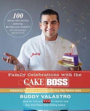 Family Celebrations with the Cake Boss - Buddy Valastro