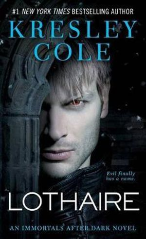 Lothaire : Immortals After Dark Series : Book 12 - Kresley Cole