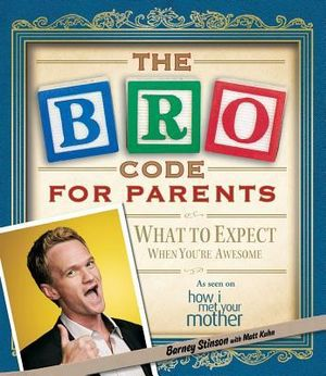 Bro Code for Parents : What to Expect When You're Awesome - Neil Patrick Harris