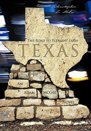The Road To Pleasant Farm, Texas: An Adam Mcgee Novel Christopher L. McGee