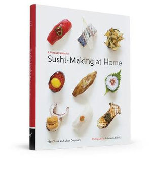 A Visual Guide to Sushi-Making at Home - Hiro Sone