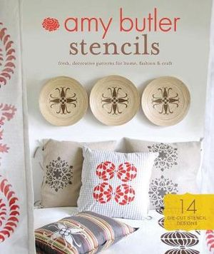 Amy Butler Stencils : Fresh, Decorative Patterns for Home, Fashion & Craft - Amy Butler