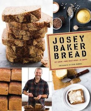 Josey Baker Bread : 54 Recipes - Josey Baker
