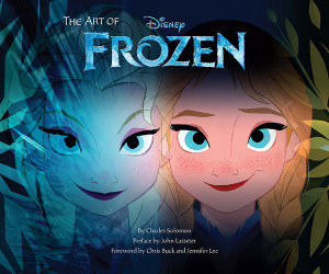 The Art of Frozen : Art of... - Charles Solomon