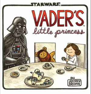 Vader's Little Princess : Darth Vader and Son - Jeffrey Brown