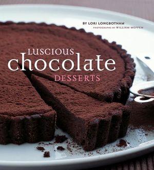 Popular Chocolate Desserts Luscious Chocolate Desserts