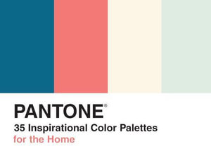 Pantone : 35 Inspirational Color Palettes for the Home - LLC Pantone