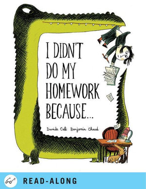 I Didn't Do My Homework Because... - Benjamin Chaud