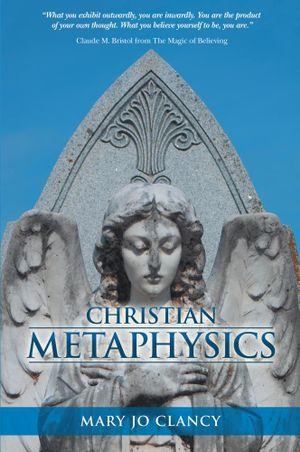 Christian Metaphysics - Mary Jo Clancy