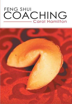 Feng Shui Coaching - Carol Hamilton