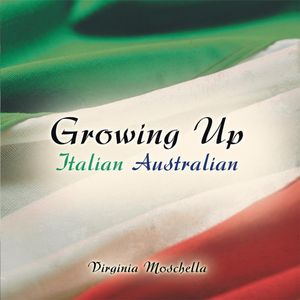 Growing Up Italian Australian - Virginia Moschella