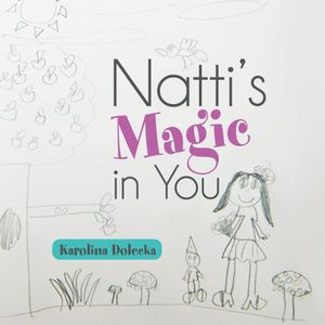 Natti's Magic in You - Karolina Dolecka