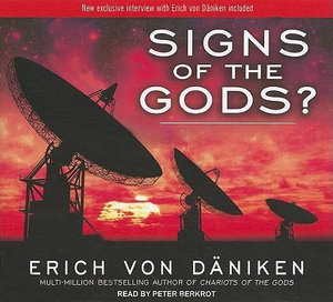 Signs of the Gods? : Library Edition - Erich Von Daniken