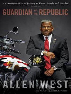 Guardian of the Republic (Library Edition) : An American Ronin's Journey to Faith, Family, and Liberty - Allen West