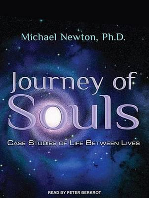Journey of Souls : Case Studies of Life Between Lives - Ph.D. Michael Newton