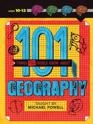 101 Things You Should Know About Geography - Sarah Stanbury