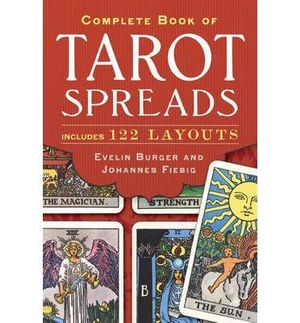 Complete Book of Tarot Spreads - Evelin Burger
