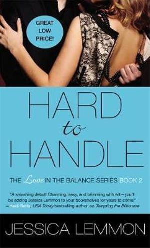 Hard to Handle : Love in the Balance - Jessica Lemmon