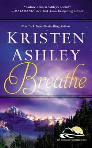 Breathe : Colorado Mountain - Kristen Ashley