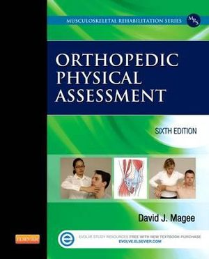 Orthopedic Physical Assessment : 6th Edition - David J. Magee