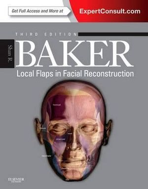 baker local flaps in facial reconstruction passion