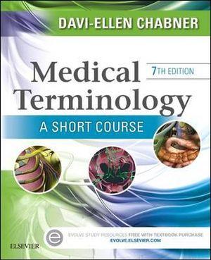 Medical Terminology : A Short Course - Davi-Ellen Chabner