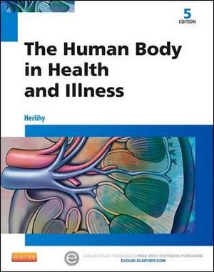 The Human Body in Health and Illness - Barbara L. Herlihy