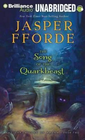 The Song of the Quarkbeast : Chronicles of Kazam - Jasper Fforde