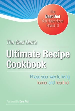 The Best Diet's Ultimate HCG Recipe Cookbook : 156 Phase 2 and 3 Recipes, Grocery Check Lists, Food Preparation Instructions and HCG Essentials - Inches and Pounds