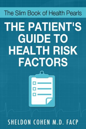 The Slim Book of Health Pearls : Am I at Risk? the Patient's Guide to Health Risk Factors - Sheldon Cohen M. D.