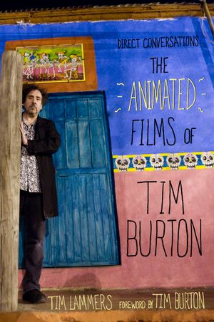 Direct Conversations : The Animated Films of Tim Burton (Foreword by Tim Burton) - Tim Lammers