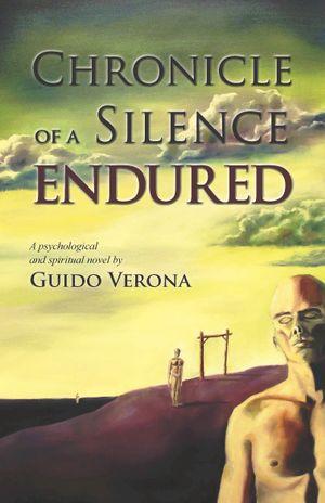 Chronicle of a Silence Endured - Guido Verona