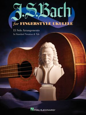 J.S. Bach for Fingerstyle Ukulele - J. S. Bach