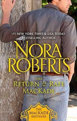 The Return of Rafe MacKade : The MacKade Brothers Series Ebook Editions : Book 1 - Nora Roberts