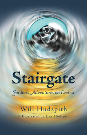 Stairgate - Gordon's Adventures on Everest - Will Hudspith