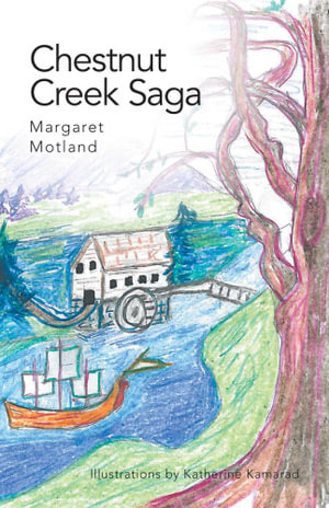 Chestnut Creek Saga - Margaret Motland