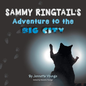Sammy Ringtail's Adventure to the BIG CITY - Jennetta Younge