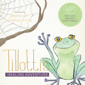 Tillotti's Healing Adventure - Tracy Elliott