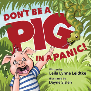 Don't Be a Pig in a Panic - Leila Lynne Leidtke