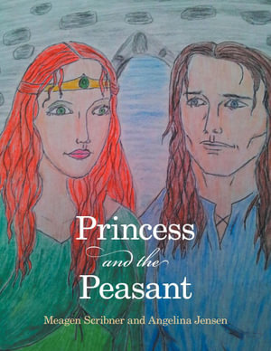 Princess and the Peasant - Meagen Scribner