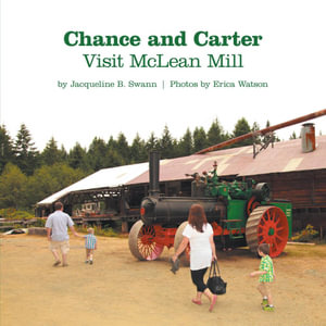 Chance and Carter Visit McLean Mill - Jacqueline B. Swann