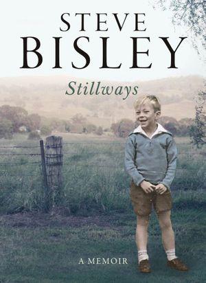 Stillways : A Memoir - Steve Bisley