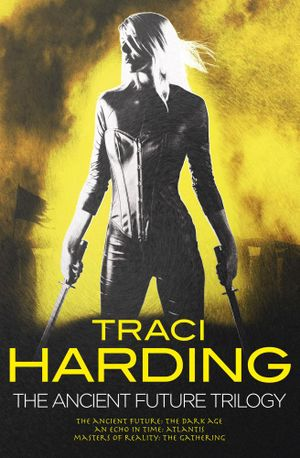 Ancient Future Trilogy - Traci Harding