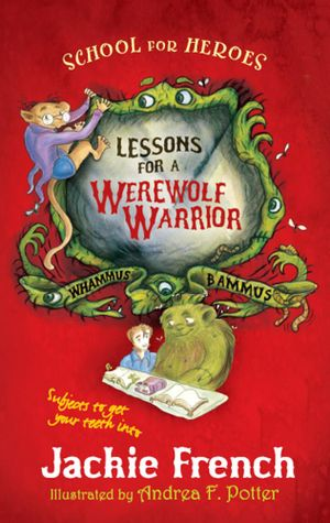 Lessons for a Werewolf Warrior : School for Heroes - Jackie French