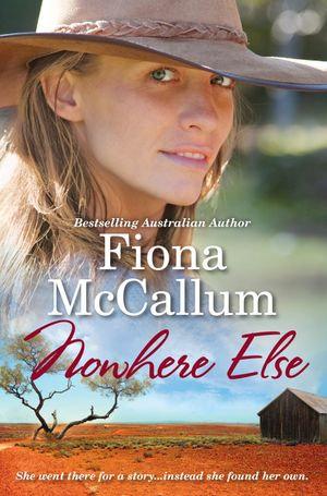 Nowhere Else : AKA Australian Secrets - Fiona McCallum