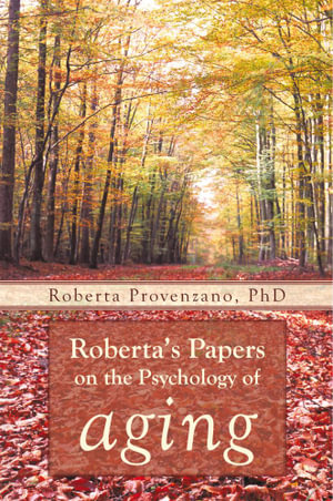Roberta's Papers on the Psychology of Aging - Roberta Provenzano PhD